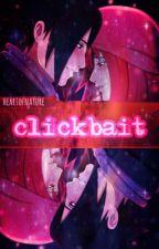 Clickbait || SasuKarin AU by HeartOfNature