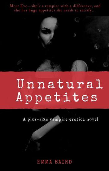 Unnatural Appetites (18+) REVISING