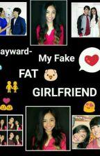 My Fake Fat Girlfriend -Mayward by Barokya