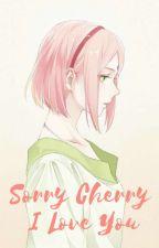 Sorry Cherry,I Love You by AidaAi2506