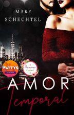 Amor Temporal ¡DISPONIBLE EN FÍSICO Y DIGITAL! by MaryEstuardo2112