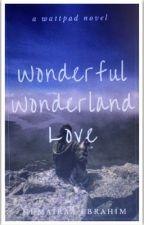 Wonderful Wonderland Love by humi_ebrahim