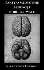 Fakty o medycynie sądowej i morderstwach by NietoperzzLochow