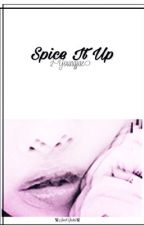 Spice It Up// 2Youngjae by FKYABx2