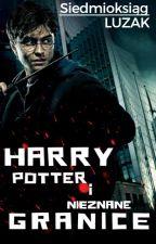 Harry Potter i Nieznane Granice by luzak13