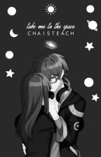 Take me to the space [707xMC] by ChAisteach