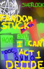 Fandomstuck Act 1: I Can't Decide by RocketWolf