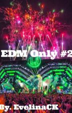 EDM Only #2 by EvelinaCK
