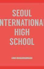 Seoul International High School by lxveletter