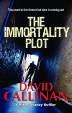 The Immortality Plot by DavidCallinan