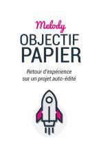 Objectif papier : éditer son premier livre by cestdoncvrai