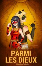 Parmi les dieux - Miraculous fanfiction by Mindell