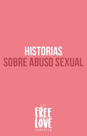 Historias sobre abuso sexual by freelovecampaign