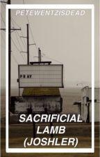 Sacrificial Lamb (Joshler) by petewentzisdead