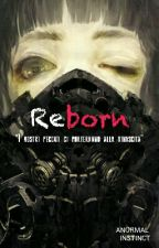 Reborn [IN REVISIONE] by ANORMAL_INSTINCT