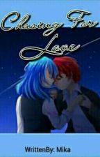 Chasing For Love (Karmagisa) by xXDarkMikaXx_