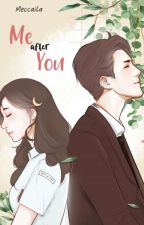 Me After You by Meccaila