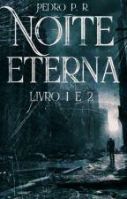 Noite Eterna by Pedroupload