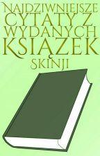 Najdziwniejsze cytaty z wydanych książek! by Skinji