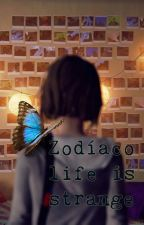 ZODIACO LIFE IS STRANGE by VickyBlack19