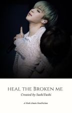 Heal The Broken Me - BTS Jimin FF by sushi1902