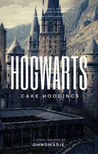 Hogwarts || Cake Hoodings ✔ [ Completed ] by hoodingstrash