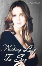 Nothing Left To Say. (Anything Could Happen) (One-Shot) by Luciaeverdeen