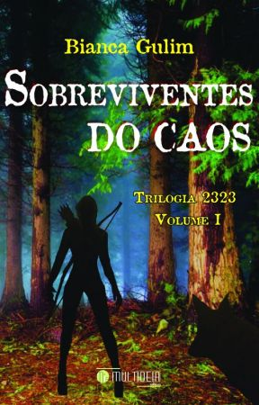 2323 - Sobreviventes do Caos (Distopia) by BiancaGulim