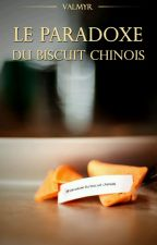 Le paradoxe du biscuit chinois by Failariel_Luinwe
