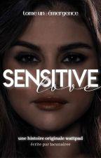 SENSITIVE LOVE by _x_chroniques_x_