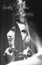 Broken Mirrors: A Selection Roleplay (GENDERSWAP, MALES OPEN, VERY OPEN, 26/40) by swbuttercup7