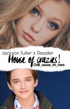 Jackson Fuller x reader (House of Crazies!) by chill_cause_im_here