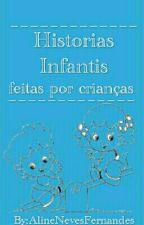 Histórias Infantis feitas por Crianças  by AlineNevesFernandes