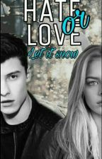 HATE or LOVE: Let it snow [Shawn Mendes] - DOKONČENO by simplycalime