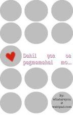 Dahil yon sa pagmamahal mo.. [Ten Shots] by whatareyou
