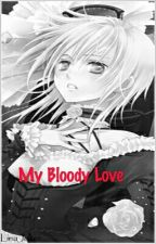 My Bloody Love by LinaJoker
