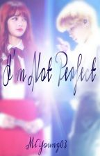 I'm Not Perfect||Lismin||BTS||Blackpink by MiYoung03