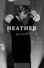 heather {yoonseok} by nyxctophilia