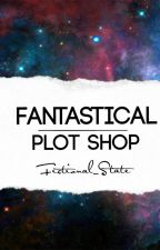 Fantastical | Plot Shop by Fictional_State