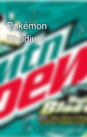 Pokémon Rhodium by Plantsvsme