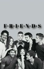 FRIENDS → teen wolf au by laheythere