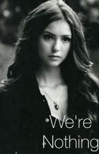 We're Nothing by EmelieSomerhalder