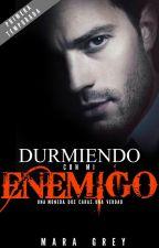 DURMIENDO CON MI ENEMIGO by MaraaGrey