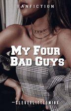 My Four Bad Guys by sSheryeloveSs