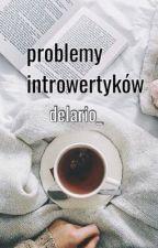 Problemy Introwertyków by Delario_