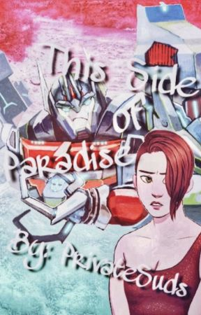 This Side of Paradise (Transformers Prime fanfic) - Chapter
