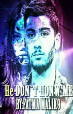 He don't know me!  Z.M  by FatmaMalik9