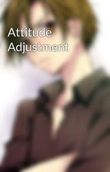 Attitude Adjustment by FeverousFanfiction