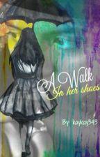 A Walk in Her Shoes (A Bruno Mars Fan Fic) by kaykay343
