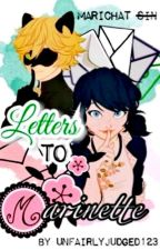 Letters to Marinette  by UnfairlyJudged123
